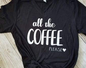 TShirt | Ladies T-shirt | Tshirt for women | Coffee | Coffee Shirt | Caffeine | Caffeinate | All The Coffee | Momlife | Squad Shirt