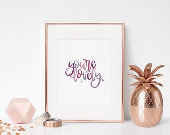 You're Lovely - Digital Watercolor Print