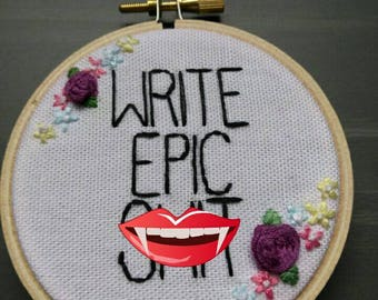 Write Epic Sh*t Embroidery Hoop