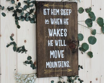 Let him sleep for when he wakes he will move mountains, Sign, Custom, Boys, Arrows, White and gold, Rustic, Farmhouse, Boys Room, Nursery