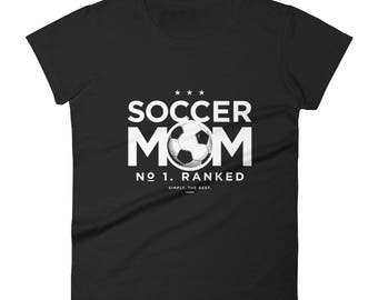 Soccer Mom, No.1 Ranked Fashion Fit T-Shirt | Simply, the Best | Winners | Sports | Ladies' Gift Tee