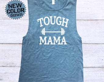 Crossfit Muscle Tank - Tough Mama Tank - Workout Tank - Flowy Muscle Tank - Tough Moms - Busy Moms - Crossfit Mom - Fit Mom - Healthy Mom
