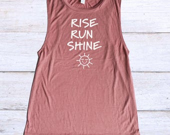 Running Tank - Rise Run Then Shine Tank - Morning Run - Flowy Muscle Tank - Rise and Shine - Running Girl - Race Shirt - Workout Clothes