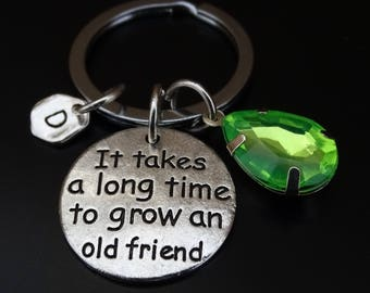 It takes a long time to grow an old friend Keychain, Friend Keychain, Friend Key Chain, Best Friend Keychain, Best Friend Gift, Friendship