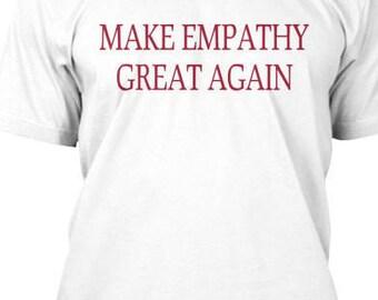 Make Empathy Great Again men's t-shirt