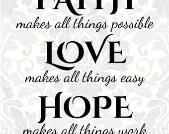 Faith Hope Love SVG - Faith makes all things possible, Love makes all things easy, Hope... (SVG, PDF, Digital File Vector Graphic)