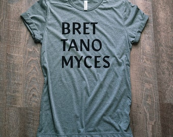 Brettanomyces Shirt // Funky Beer Shirt // Sour Beer Shirt // Lambic // Craft Beer Shirt // Homebrewer Gift