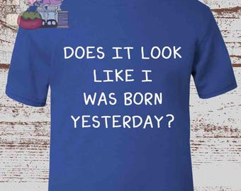 Does it look like I was born yesterday?  Lots of colour & size choices available.  Blue, Pink, Red, Yellow,