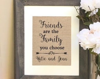 ON SALE   Best Friend Gift   burlap print Friends are the family you choose