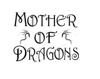 Mother of Dragons / game of thrones SVG  - DXF PNG included - design for cricut or silhouette printing file