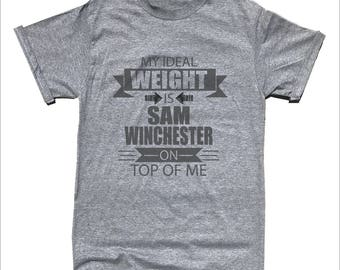 My Ideal Weight is Sam Winchester on Top of Me T-Shirt - Supernatural