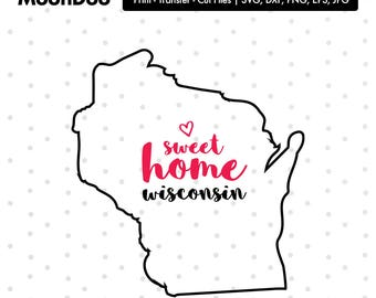 Wisconsin SVG, Wisconsin Home Svg, Home Sweet Home, Wisconsin svg File, State Svg, Svg For Silhouette, Svg For Cricut Vector, Svg Cut Vinyl