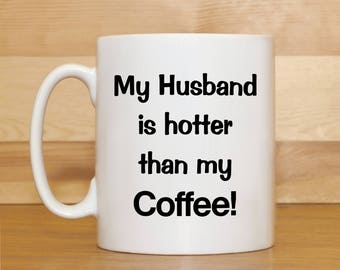 Husband mug, Valentines Day mug, Anniversary mug, Valentines Day gift, Husband gift, Birthday mugs, Funny coffee mug, Mug with saying,