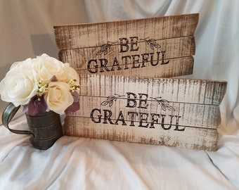 Be Grateful Wooden Sign. Farmhouse Decor, Wooden Sign, Rustic Decor, Country Sign, Magnolia Style, Fixer Upper Style