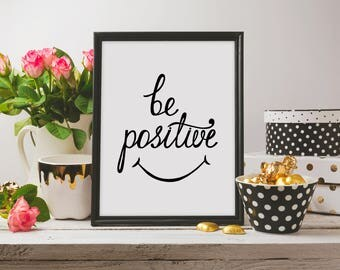 Be Positive Poster, Typography Print, Typography Wall Art, Black and White Print, Instant Download, Minimalist Poster, Scandinavian Print