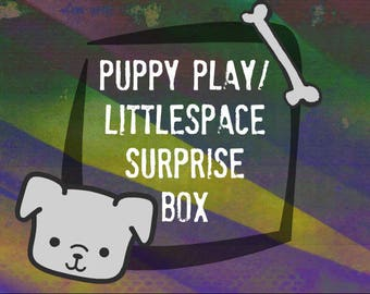 Puppy Play/LittleSpace Surprise Box