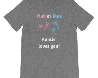 Gender Reveal Pink or Blue Auntie Loves You Short-Sleeve Unisex T-Shirt