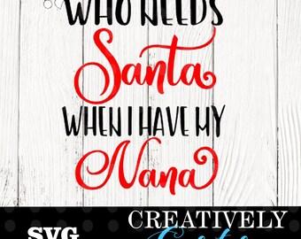 Who needs Santa when I have my Nana SVG