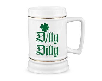 St Paddys Dilly Beer St Paddys Dilly Gift Dilly Beer Goblet Dilly Dilly Dilly Beer Stein Dilly Stein Dilly Dilly Gift Dilly Beer Gift
