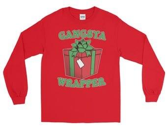 Gangsta Wrapper Shirt - Gangsta Wrapper Long Sleeve Shirt - Gangster Wrapper Shirt - Ugly Christmas Shirt Funny Christmas Shirt - Wrapping