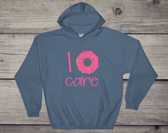 I don't care | I donut care hooded sweatshirt - funny sarcastic donut lover, doughnut, funny gift idea, indifference hoodie sweater unisex