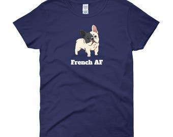 French AF French Bulldog Shirt - Funny French Bulldog AF T-shirt- French AF Frenchie Shirt
