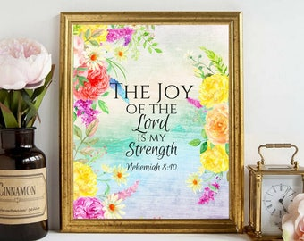 Printable Quote The Joy of the lord is my strength Bible Scripture Beautiful Watercolor Floral Wall Art Living Room Bedroom Office Decor