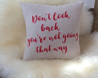 Don't look Back Slogan Cushion, Positive Affirmation Cushion, Slogan Pillow