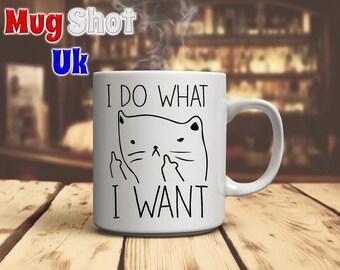 I Do What I Want Funny Cat Coffee Mug