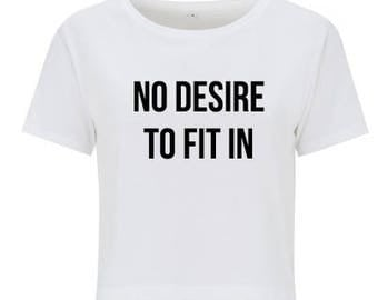 No Desire To Fit In - Crop Top