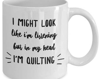 Quilting Mug - Gift For Quilter - Funny Quilting - Quilting Gifts - Funny Quilt Mug Sewing - White Ceramic Coffee Tea Cup 11 oz 15 oz