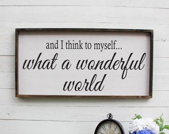 Wonderful World Sign, And I Think To Myself What A Wonderful Wonder, What A Wonderful World Sign, Wonderful World, Rustic Wall Decor, Foyer