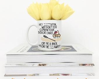 Funny Coffee Mug | Hey Cuntmuffin Climb in Your Douche Canoe | Ceramic Mug | Unique Coffee Mug | Funny Gift