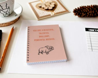 You Are a Beautiful, Talented, Brilliant, Powerful Muskox - Lined - Parks and Recreation inspired Journal