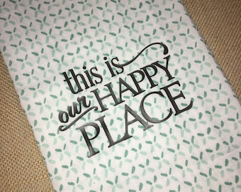 "Southern Kitchen Towel, ""This is our Happy Place"" tea towel"