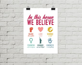 Protest Poster, Feminist Poster, Anti Hate Poster, LGBTQ Poster, In This House We Believe Art Print, Black Lives Matter Print, Xmas Gifts