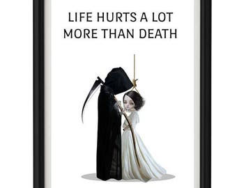 Quote Print - Grim Reaper Art - Quotes - Text Print - Wall Decor - Life Hurts A Lot More Than Death