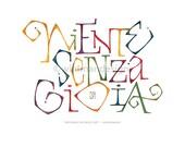 Calligraphy Quote ~ Niente Senza Gioia #2