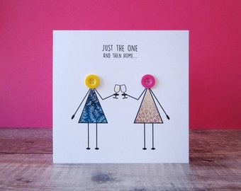 Just the One then Home Funny Card - Women Drinking Wine Card - Best Friends Birthday Card - Humorous Birthday Cards