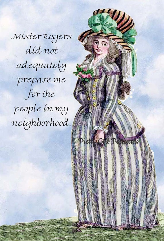 "Marie Antoinette Card Funny Postcard 18th Century Fashion Card ""Mr. Rogers Did Not Adequately Prepared Me For The People In My Neighborhood"""