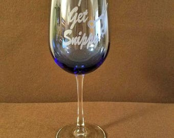 I Get Snippy/ Hairstylists Wine Glass/ Hand Etched