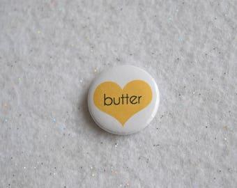 "Butter Love Pin - 1"" I Love Butter Pinback Button - Paleo Butter Lover Health Bulletproof Foodie Pin Chef Cooking Gift Baker Ghee Paula Deen"