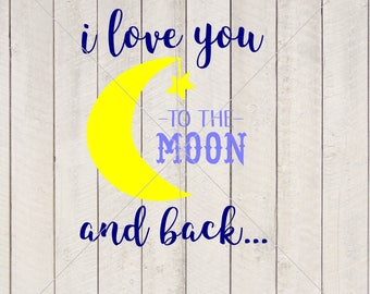 I Love You to the Moon and Back svg jpeg vector design