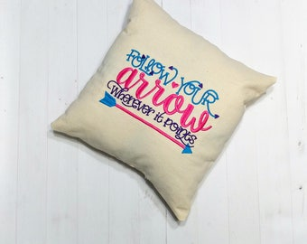 "Follow your arrow wherever it points"" Inspirational message decorative pillow- unique gifts for him or her"