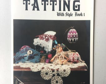 Needle Tatting with Style Book 1 By Barbara Foster, Vintage Tatting Pattern Booklet 1997