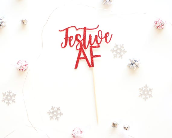 Festive AF Cake Topper - Glitter - Holiday Party Decor. Christmas Party Decor. Christmas Decoration. Christmas Cake Topper.