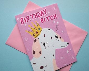 Birthday Bitch card - Dog birthday card - Dalmatian - Dalmatian birthday card - funny birthday card - Birthday bitch - Dog greetings card