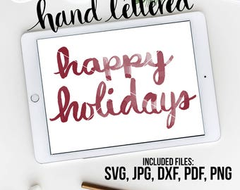 Happy Holidays SVG, Watercolor Vector, SVG Cut File, Silhouette SVG, Calligraphy Cut File, Christmas Clipart, Holiday Graphic