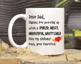 Dear Dad Mug, Funny Coffee Mug, Gift for Dad, Christmas Gift For Dad, Dad Gift, Love your favorite Mug, Dad Gifts, Father's Day 1128