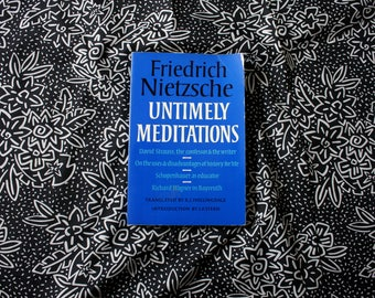 nietzsche  friedrich nietzche untimely meditations rare nietzsche essays existential literature translated by r j hollingdale